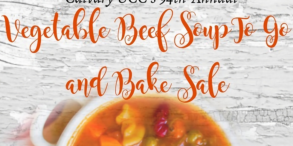 To-Go Only! 94th Annual Vegetable Beef Soup Supper & Bake Sale