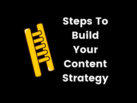 Steps to Build Your Content Strategy