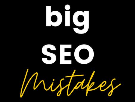 Big SEO Mistakes