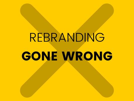 Rebranding Gone Wrong