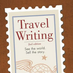 Travel Writing Book: Travel Writing: See the world. Sell the story. By L. Peat O'Neil