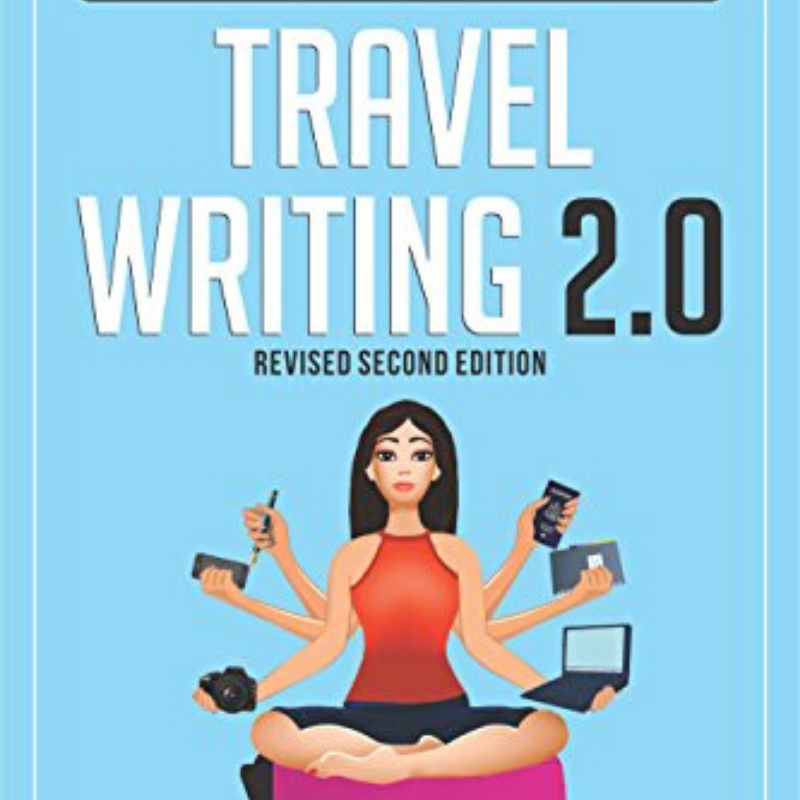 Travel Writing Book: Travel Writing 2.0 by Tim Leffel