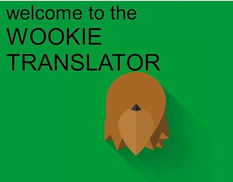Wookie Translator.JPG