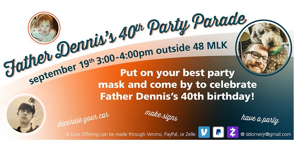 Fr. Dennis 40th Birthday Party Drive-Thru Parade