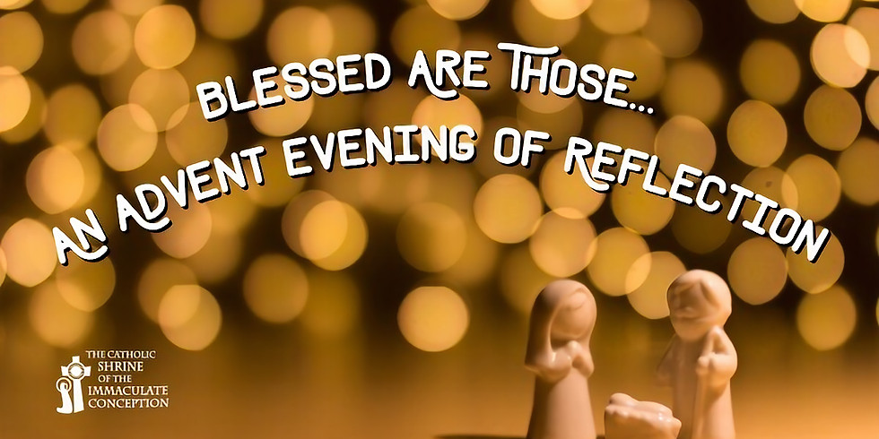 Blessed Are Those... an Advent Evening Reflection
