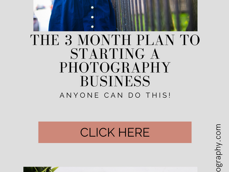The 3 Month Plan to Start a Photography Business