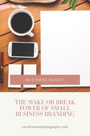 The Make or Break Power of Small Business Branding