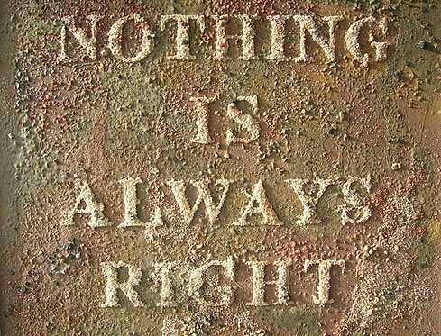 Nothing is always right