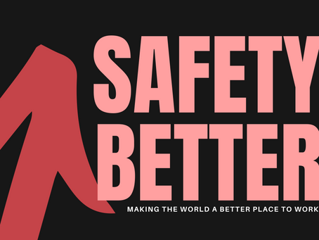 We are here to help you do SAFETY Better!