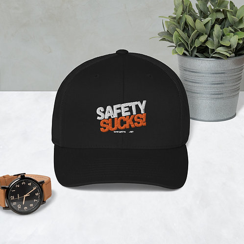 Safety Sucks! Just Keep Trucking Hat