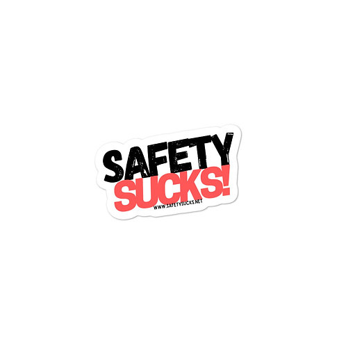 Safety Sucks!  Bubble-free stickers