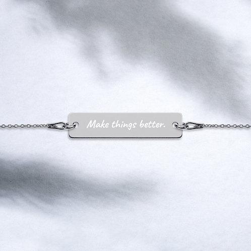 Make things better.  Bracelet