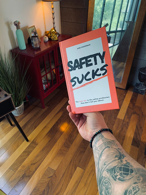 Safety Sucks! The Bull $H!* in the Safety Profession They Don't Tell You