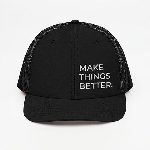 Make Things Better Trucker Cap