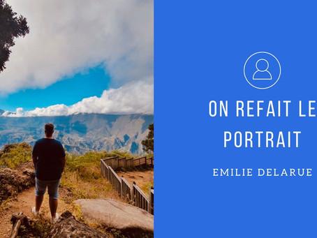 On refait le portrait: Emilie Delarue