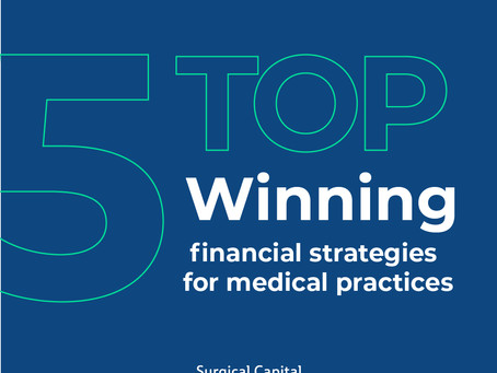5 Top-winning financial strategies for your medical practice!