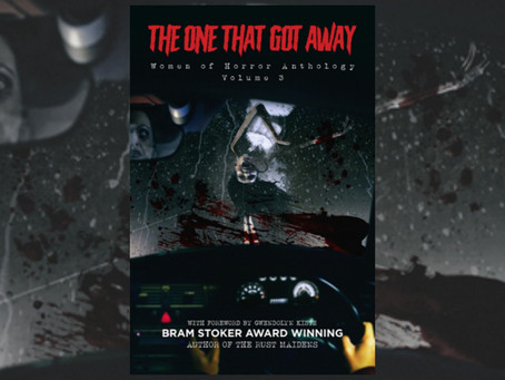 The One That Got Away: Women of Horror Anthology Volume 3 - Kandisha Press