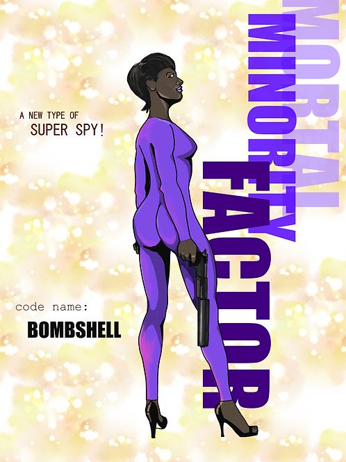 Mortal Minority Factor Agent:  Bombshell