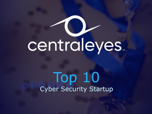 Centraleyes Selected as Top 10 Cyber Security Startups