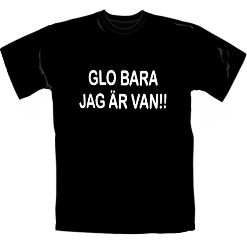 T-Shirt_Glo_Bara_Jag_Är_Van