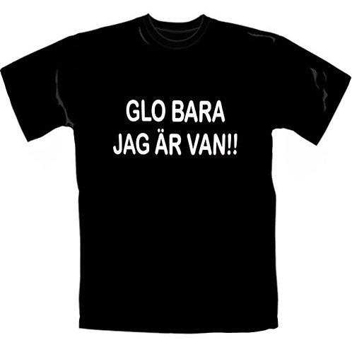 Glo Bara Jag Är Van!!!
