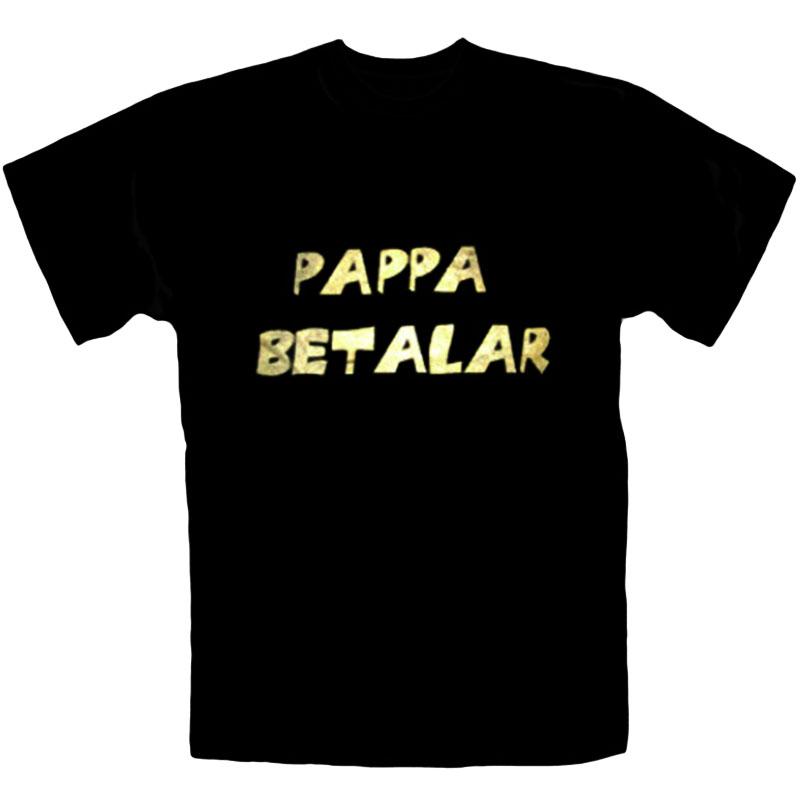 T-Shirt Pappa Betalar