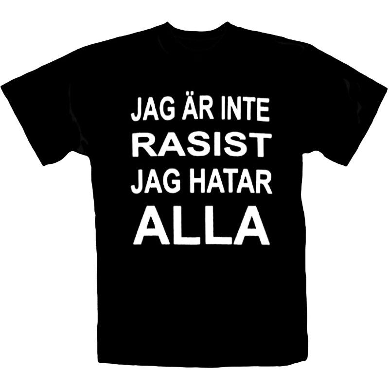 T-Shirt_Jag_Är_Inte_Rasist_Jag_Hatar_Alla