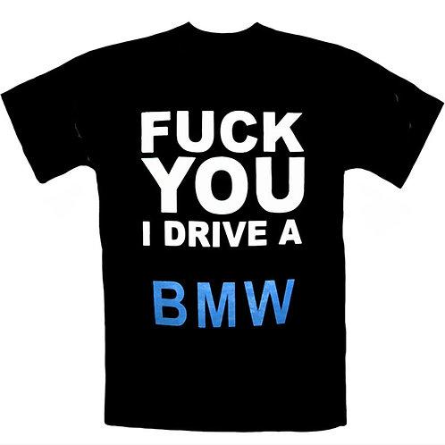 Fuck You I Drive A BMW