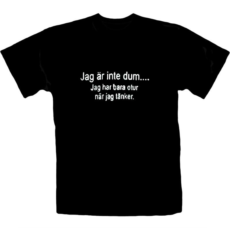 T-Shirt Jag Är Inte Dum...
