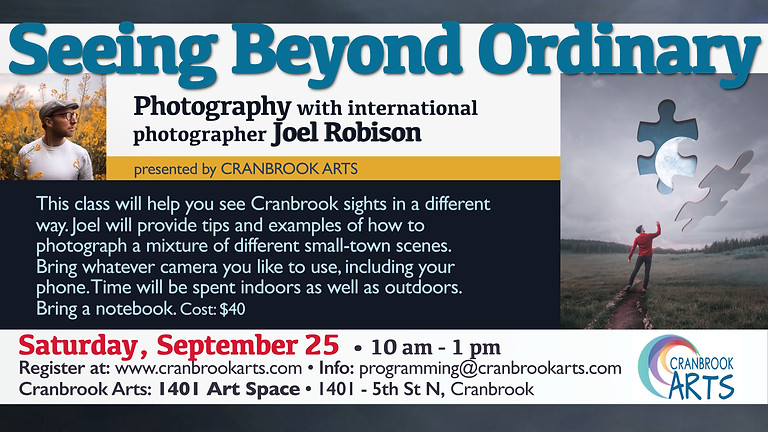 Seeing Beyond Ordinary, Photography with International Photographer Joel Robison