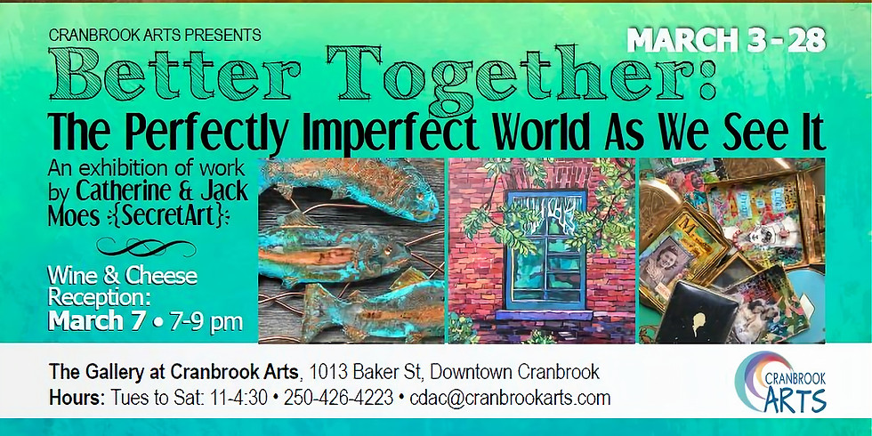 Opening Reception: Better Together: The Perfectly Imperfect World as We See It