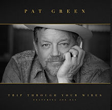 Pat Green Trip Through Your Wires