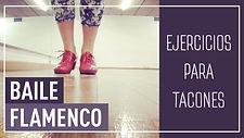 baile flamenco, flamenco dance, ejercicios para tacones