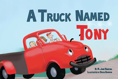 A Truck Named Tony   (hard cover)