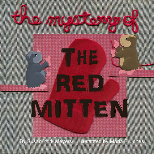 THE MYSTERY OF THE RED MITTEN      (SOFTCOVER)