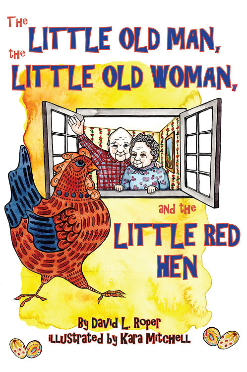 The Little Old Man, the Little Old Woman and the Little Red Hen  (hard cover)