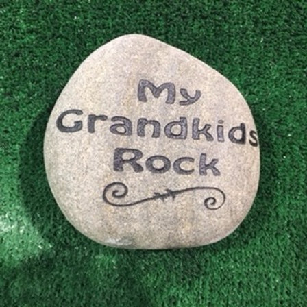 """My Grandkids Rock"" Stone $35 - $45 - $55"