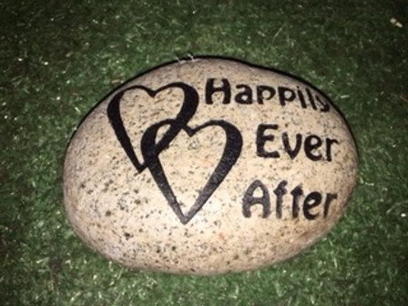 """Happily Ever After"" Stone $35 - $45 - $55"