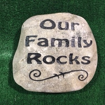 """Our Family Rocks"" Stone $35 - $45 - $55"
