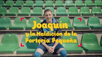 Pringles: Joaquín y la Maldición de la Portería Pequeña.
