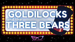 Goldilocks and the Three Bears TITLE.png
