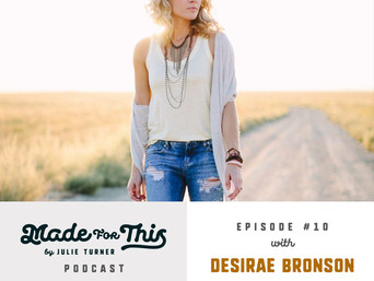 Made For This Podcast-Episode 10: Desirae Bronson