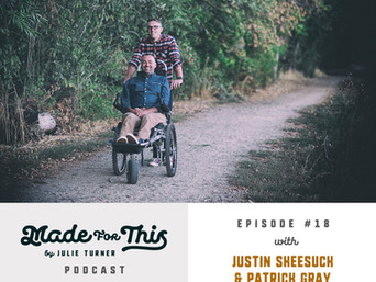 "Made For This Podcast-Episode 18: Patrick Gray & Justin Skeesuck From ""I'll Push You&qu"