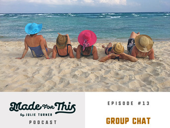 Made For This Podcast-Episode 13: Group Chat