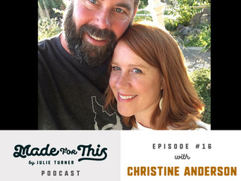 Made For This Podcast-Episode 16: Christine Anderson