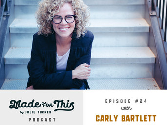 Made For This-Episode 24: Carly Bartlett