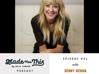 Made For This Podcast-Episode 21: Genny Heikka