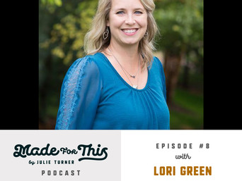 Made For This Podcast-Episode 8: Lori Green