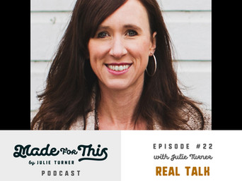 Made For This Podcast Episode 22: Real Talk