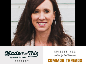 Made For This Podcast-Episode 11: Common Threads 2